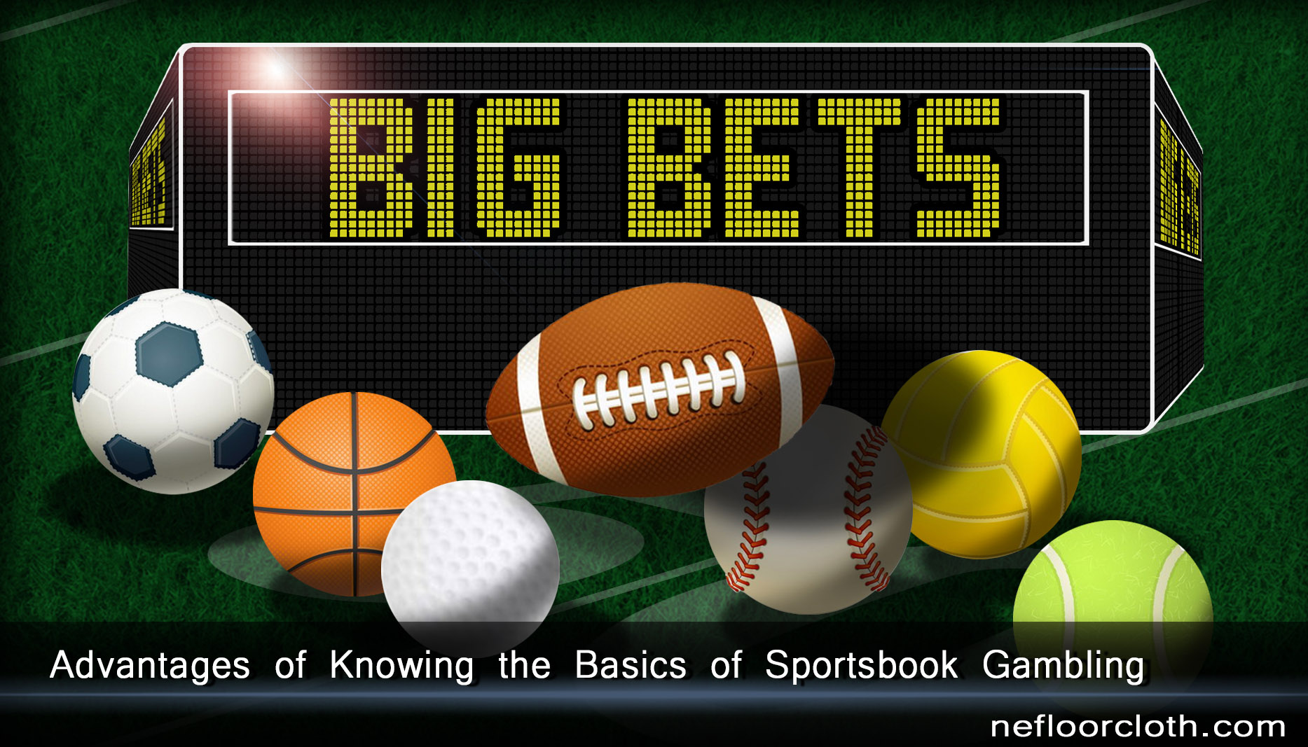 Advantages of Knowing the Basics of Sportsbook Gambling