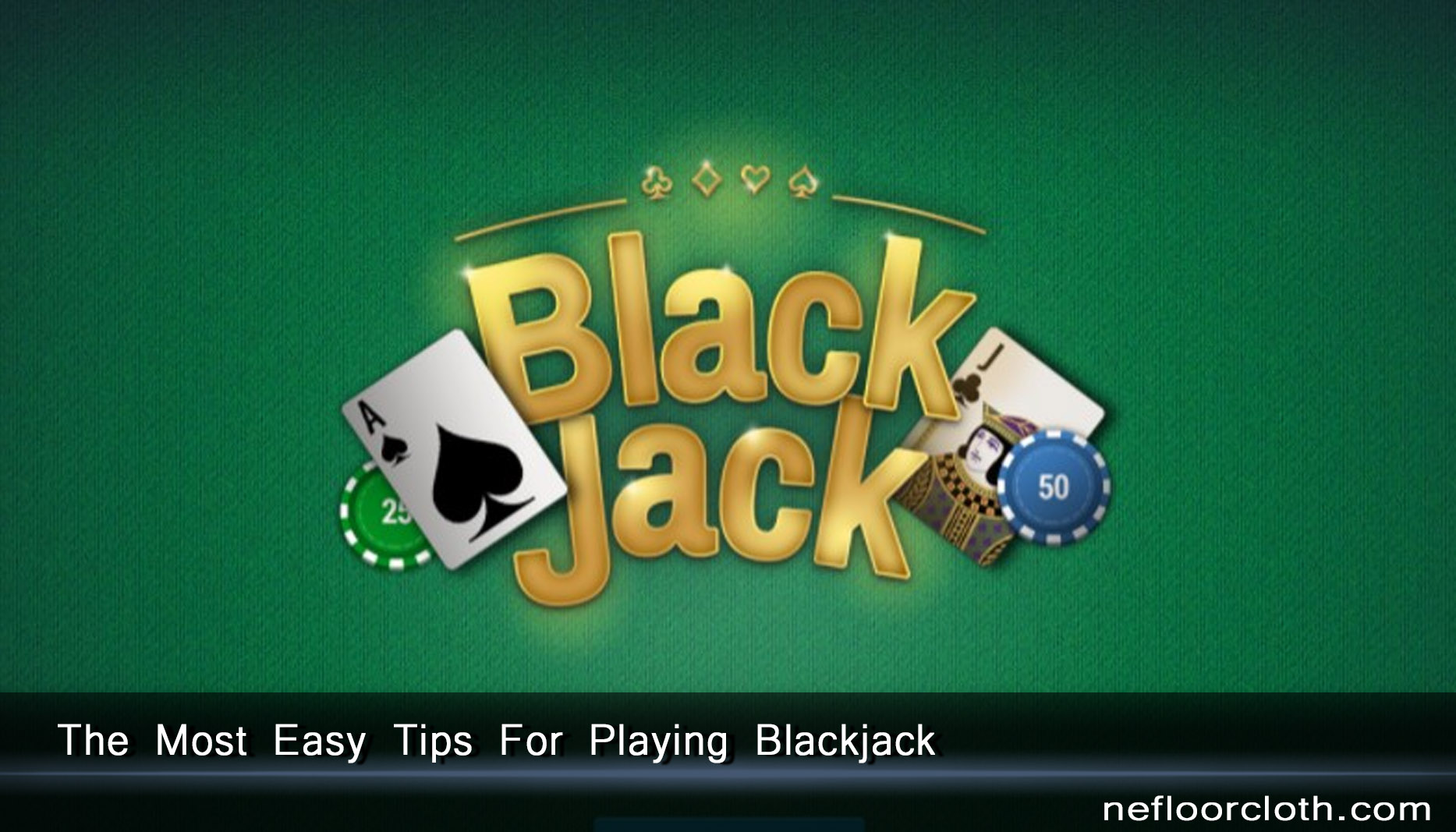 The Most Easy Tips For Playing Blackjack